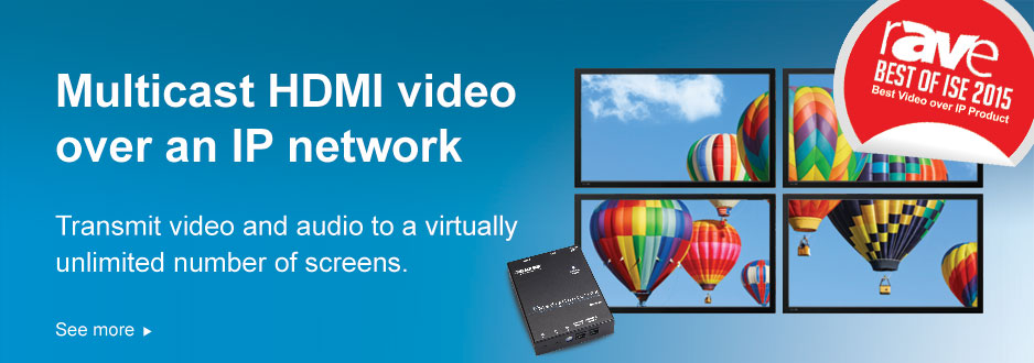 Multicast HD video over an IP network for high image quality on distant screens.