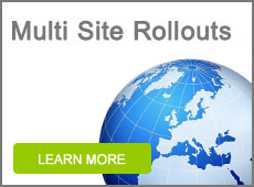 Multi Site Roll-Outs